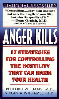 Anger Kills: Seventeen Strategies for Controlling the Hostility That Can Harm Your Health (Paperback)