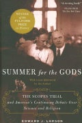 Summer for the Gods: The Scopes Trial And America's Continuing Debate over Science And Religion (Paperback)