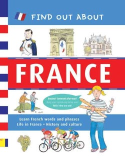 Find Out About France: Learn French Words and Phrases / About Life in France / History and Culture (Hardcover)
