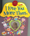 I Love You More Than (Board book)