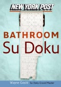 New York Post Bathroom Sudoku: The Official Utterly Addictive Number-placing Puzzle (Paperback)