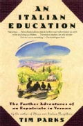 An Italian Education: The Further Adventures of an Expatriate in Verona (Paperback)