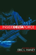 Inside Delta Force: The Story of America's Elite Counterterrorist Unit (Paperback)