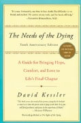 The Needs of the Dying: A Guide for Bringing Hope, Comfort, and Love to Life's Final Chapter (Paperback)