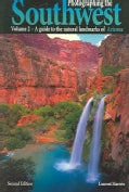 Photographing the Southwest - Arizona: A Guide to the Natural Landmarks of Arizona (Paperback)