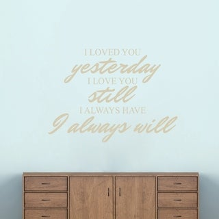 I Loved You Yesterday Wall Decals Wall Stickers