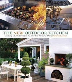 The New Outdoor Kitchen: Cooking Up a Kitchen for the Way You Live and Play (Hardcover)