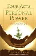 Four Acts of Personal Power: How to HEal Your Past and Create a Positive Future (Paperback)