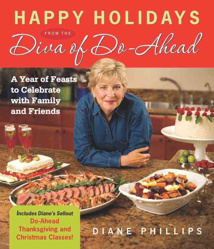Happy Holidays from the Diva of Do-ahead: A Year of Feasts to Celebrate With Family And Friends (Paperback)