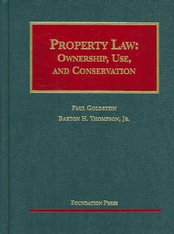 Property Law: Ownership, Use, And Conservation (Hardcover)
