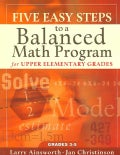 Five Easy Steps to a Balanced Math Program for Upper Elementary Grades: Grades 3-5 (Paperback)
