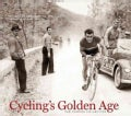 Cycling's Golden Age: Heroes of the Postwar Era, 1946-1967, The Horton Collection (Hardcover)