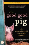 The Good Good Pig: The Extraordinary Life of Christopher Hogwood (Paperback)