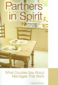 Partners in Spirit: What Couples Say About Marriages That Work (Paperback)