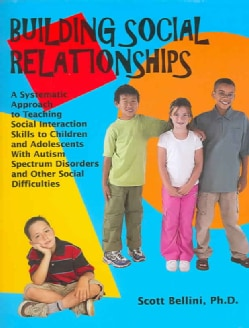 Building Social Relationships: A Systematic Approach to Teaching Social Interaction Skills to Children And Adoles... (Paperback)