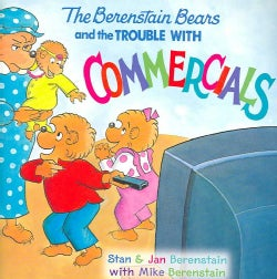 The Berenstain Bears and the Trouble With Commercials (Paperback)