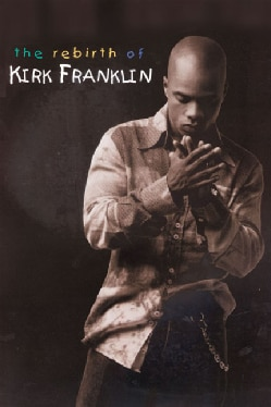The Rebirth of Kirk Franklin (Paperback)