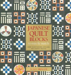 Japanese Quilt Blocks to Mix & Match: Over 125 Patchwork, Applique, and Sashiko Designs (Hardcover)