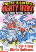 Ricky Ricotta's Mighty Robot Vs. the Mecha-monkeys from Mars (Paperback)