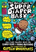 The Adventures of Super Diaper Baby: The First Graphic Novel (Paperback)