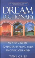 Dream Dictionary: An A to Z Guide to Understanding Your Unconsious Mind (Paperback)