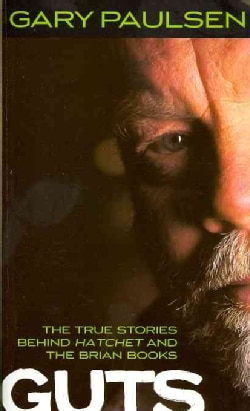 Guts: The True Stories Behind Hatchet and the Brian Books (Paperback)