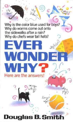 Ever Wonder Why? (Paperback)