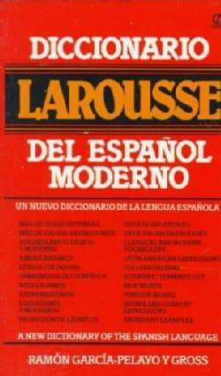 Diccionario Larousse Del Espanol Moderno: A New Dictionary of the Spanish Language (Paperback)