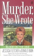 Blood on the Vine: A Murder, She Wrote Mystery : A Novel (Paperback)
