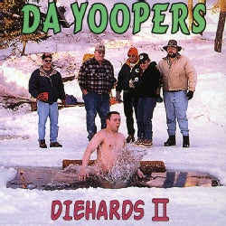 Da Yoopers - For Die Hards Only 2