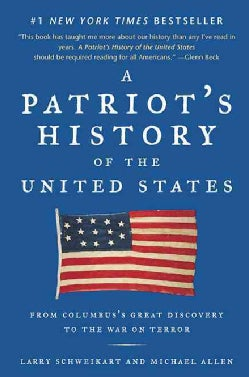 A Patriot's History of the United States: From Columbus's Great Discovery to the War on Terror (Paperback)
