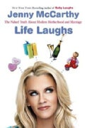 Life Laughs: The Naked Truth About Motherhood, Marriage, and Moving On (Paperback)
