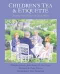 Children's Tea and Etiquette: Brewing Good Manners in Young Minds (Hardcover)