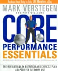 Core Performance Essentials: The Revolutionary Nutrition and Exercise Plan Adapted for Everyday Use (Paperback)