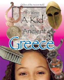 If I Were a Kid in Ancient Greece (Hardcover)