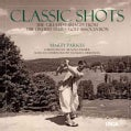 Classic Shots: The Greatest Images from the United States Golf Association (Hardcover)