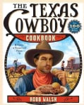 The Texas Cowboy Cookbook: A History in Recipes and Photos (Paperback)