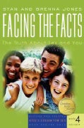 Facing the Facts: The Truth About Sex And You (Paperback)