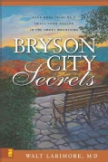 Bryson City Secrets: Even More Tales of a Small-Town Doctor in the Smoky Mountains (Paperback)