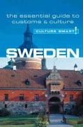 Culture Smart! Sweden: A Quick Guide to Customs & Etiquette (Paperback)