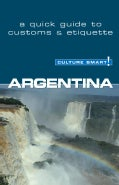 Culture Smart! Argentina: A Quick Guide to Customs & Etiquette (Paperback)