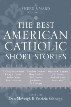The Best American Catholic Short Stories: A Sheed & Ward Collection (Paperback)
