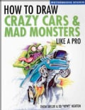 How to Draw Crazy Cars & Mad Monsters Like a Pro (Paperback)