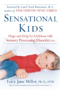 Sensational Kids: Hope And Help for Children With Sensory Processing Disorder (SPD) (Paperback)