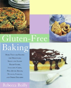 Gluten-Free Baking: More Than 125 Recipes for Delectable Sweet And Savory Baked Goods, Including Cakes, Pies, Qui... (Paperback)