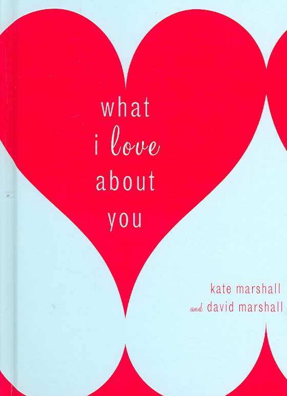 What I Love About You (Hardcover)