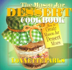 The Mason Jar Dessert Cookbook (Paperback)