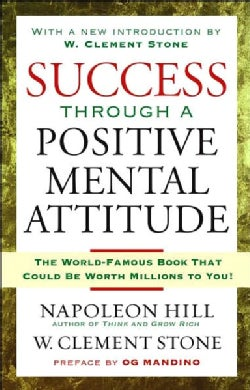 Success Through a Positive Mental Attitude (Paperback)