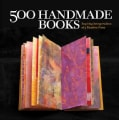500 Handmade Books: Inspiring Interpretations of a Timeless Form (Paperback)