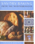 Savory Baking from the Mediterranean: Focaccias, Flatbreads, Rusks, Tarts, And Other Breads (Hardcover)
